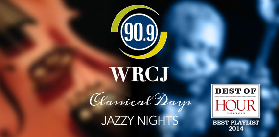 WRCJ 90.9 FM Classical Days Jazzy Nights