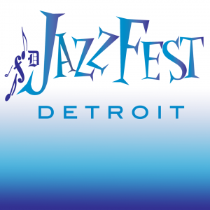 JazzFest Detroit with John Penney